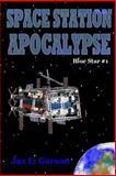 Space Station Apocalypse, Jax Garson, 1468041495