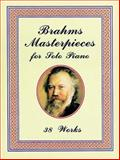 Brahms Masterpieces for Solo Piano, Johannes Brahms, 0486401499
