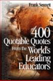 400 Quotable Quotes from the World's Leading Educators, Sennett, Frank, 076193149X
