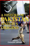 A History of Pakistan and Its Origins, , 1843311496