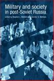 Military and Society in Post-Soviet Russia, Webber, Stephen L., 0719061490