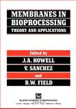 Membranes in Bioprocessing : Theory and Applications, , 0751401498