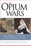 The Opium Wars, W. Travis Hanes and Frank Sanello, 1402201494