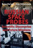 Russian Space Probes : Scientific Discoveries and Future Missions, Harvey, Brian and Zakutnyaya, Olga, 1441981497