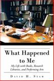 What Happened to Me, David H. Stam, 1491861495