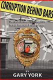 Corruption Behind Bars, Gary York, 1849031495