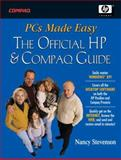 PCs Made Easy : The Official Guide to HP Pavilions and Compaq Presarios, Stevenson, Nancy, 0131411497