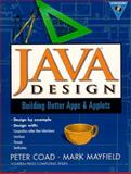 Java Design : Building Better Apps and Applets, Coad, Peter and Mayfield, Mark, 0132711494