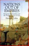 Nations Out of Empires : European Nationalism and the Transformation of Asia, Gelber, Harry G., 0333921496
