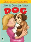 How to Care for Your Dog, Janet Skiles and Coloring Books Staff, 0486481492