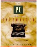 The PC Is Not a Typewriter 1st Edition