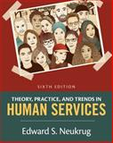 Theory, Practice, and Trends in Human Services 6th Edition