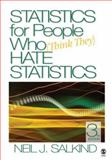 Statistics for People Who (Think They) Hate Statistics, Salkind, Neil J., 1412951496