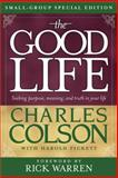 The Good Life, Charles Colson, 1414311494