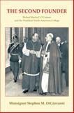 The Second Founder, Monsignor Stephen M. Digiovanni, 146696149X