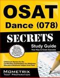 OSAT Dance (078) Secrets Study Guide : CEOE Exam Review for the Certification Examinations for Oklahoma Educators / Oklahoma Subject Area Tests, CEOE Exam Secrets Test Prep Team, 1627331492