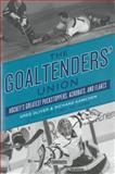 The Goaltenders's Union, Greg Oliver and Richard Kamchen, 1770411496