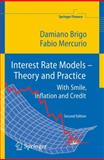 Interest Rate Models - Theory and Practice : With Smile, Inflation and Credit, Brigo, Damiano and Mercurio, Fabio, 3540221492