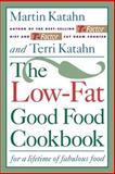The Low-Fat Good Food Cookbook, Martin Katahn and Terri Katahn, 039331149X