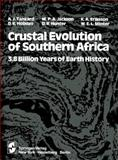 Crustal Evolution of Southern Africa : 3. 8 Billion Years of Earth History, Tankard, A. J., 1461381495