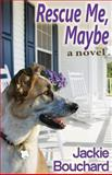 Rescue Me, Maybe, Jackie Bouchard, 149108149X