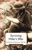 Surviving Hitler's War : Family Life in Germany, 1939-48, Vaizey, Hester, 0230251498