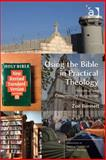Using the Bible in Practical Theology : Historical and Contemporary Perspectives, Bennett, Zoë, 1472401492