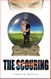 The Scouring, Valerie Watson, 1491071494