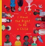 I Have the Right to Be a Child, Alain Serres, 1554981492