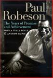 Paul Robeson : The Years of Promise and Achievement, Boyle, Sheila T. and Bunie, Andrew, 155849149X