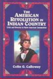 The American Revolution in Indian Country : Crisis and Diversity in Native American Communities, Calloway, 0521471494