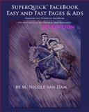 SuperQuick FaceBook - Easy and Fast Pages and Ads, M. van Dam, 0615451497