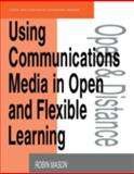 Using Communications Media in Open and Flexible Learning, Robin Mason, 074941149X