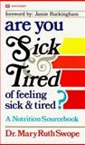 Are You Sick and Tired of Feeling Sick and Tired?, Mary R. Swope, 0883681498