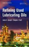 Refining Used Lubricating Oils, James Speight and Douglas I. Exall, 1466551496