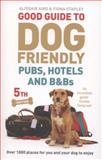 Good Guide to Dog Friendly Pubs, Hotels and B and Bs, Alisdair Aird and Fiona Stapley, 0091951496