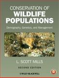 Conservation of Wildlife Populations : Demography, Genetics, and Management, Mills, L. Scott, 0470671491