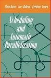Scheduling and Automatic Parallelization, Darte, Alain and Robert, Yves, 0817641491