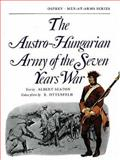 The Austro-Hungarian Army of the Seven Years War, Albert Seaton, 0850451493