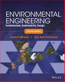 Environmental Engineering : Fundamentals, Sustainability, Design, Mihelcic, James R. and Zimmerman, Julie B., 1118741498