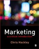 Marketing : A Critical Introduction, Hackley, Chris and Hackley, Christopher E., 1412911494