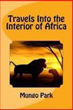 Travels into the Interior of Africa, Mungo Park, 1463641494