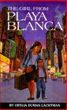 The Girl from Playa Blanca, Ofelia Dumas Lachtman, 1558851496