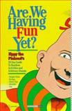 Are We Having Fun Yet?, Bill Griffith, 1560971495