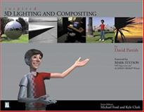Inspired 3D Lighting and Compositing, Parrish, David A., 1931841497