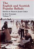 The English and Scottish Popular Ballads, Francis James Child, 0486431495