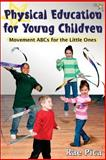 Physical Education for Young Children, Rae Pica, 0736071490