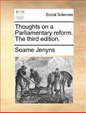 Thoughts on a Parliamentary Reform The, Soame Jenyns, 1140721496