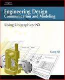 Engineering Design Communication and Modeling Using Unigraphics NX, Qi, Gang, 1418011495