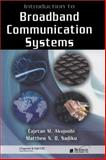 Broadband Communication Systems, Akujuobi, Cajetan M. and Sadiku, Matthew N. O., 1420061496